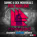 [Preview] Dannic & Sick Individuals - Feel Your Love (Danny Shark Remix)